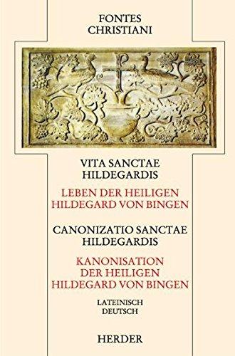 Leben der Heiligen Hildegard von Bingen / Kanonisation der Heiligen Hildegard: Vita sanctae Hildegardis = Canonizatio Sanctae Hildegardis. Leben der ... (Fontes Christiani 2. Folge, Leinen)