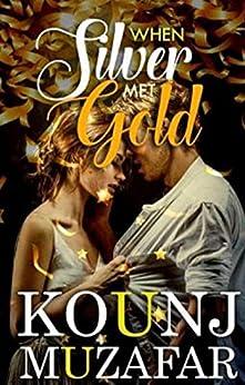 When Silver Met Gold by [kounj Muzafar]