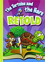 The Tortoise and the Hare Retold (Aesop's Funny Fables)