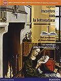 Incontro con la letteratura. Con antologia della Divina commedia. Per le Scuole superiori. Con e-book. Con espansione online (Vol. 1)