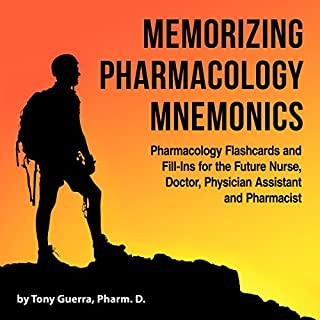 Memorizing Pharmacology Mnemonics     Pharmacy Flashcards and Fill-Ins for the Future Nurse, Doctor, Physician Assistant, and Pharmacist              By:                                                                                                                                 Tony Guerra                               Narrated by:                                                                                                                                 Michael Lenz                      Length: 8 hrs and 13 mins     67 ratings     Overall 4.7