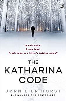 The Katharina Code: You loved Wallander, now meet Wisting. (Cold Case Quartet Book 1) by [Jørn Lier Horst, Anne Bruce]