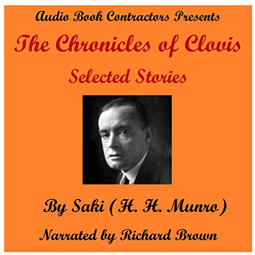 The Chronicles of Clovis - Selected Stories                   De :                                                                                                                                 Saki                               Lu par :                                                                                                                                 Richard Brown                      Durée : 5 h et 9 min     Pas de notations     Global 0,0