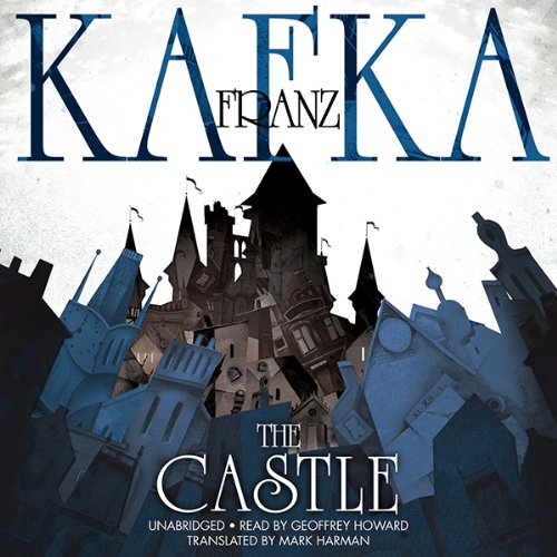 The Castle                   By:                                                                                                                                 Franz Kafka                               Narrated by:                                                                                                                                 Geoffrey Howard                      Length: 10 hrs and 39 mins     51 ratings     Overall 3.5