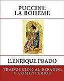 Puccini: La Boheme: Traduccion al Espanol y Comentarios (Opera en Espanol)