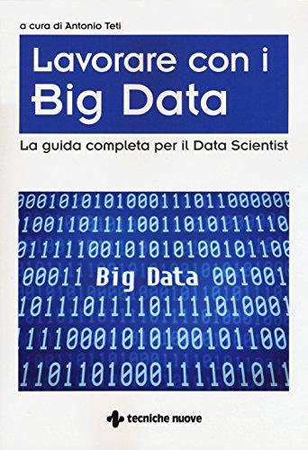 Big Data. La guida completa per il Data Scientist