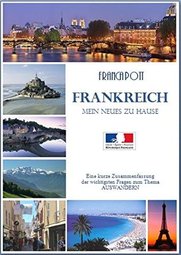 FRANKREICH - MEIN NEUES ZU HAUSE: Eine kurze Zusammenfassung der wichtigsten Fragen zum Thema...