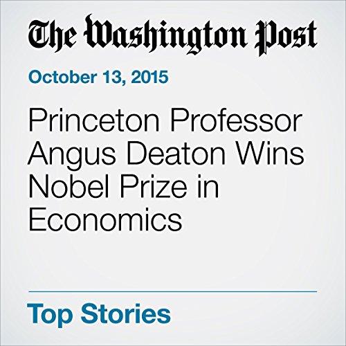 Princeton Professor Angus Deaton Wins Nobel Prize in Economics audiobook cover art
