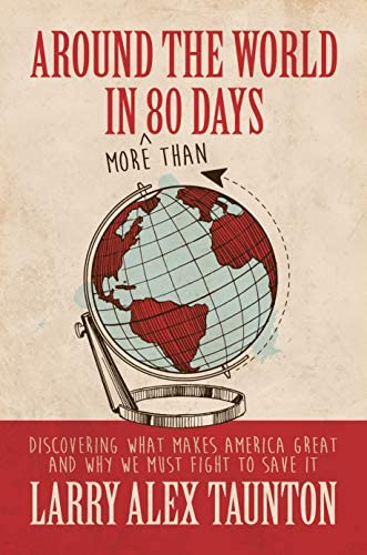 Around the World in More Than 80 Days Discovering What Makes America Great and Why We Must Fight product image