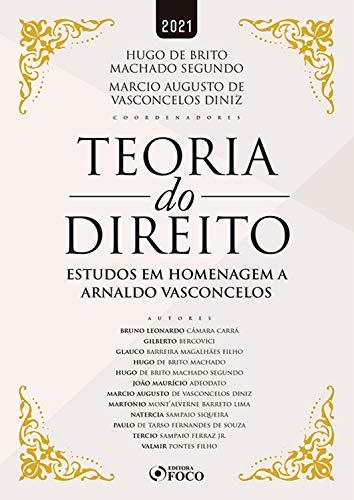 Teoria do Direito: Estudos em homenagem a Arnaldo Vasconcelos