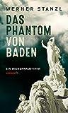 Das Phantom von Baden: Ein Wienerwald-Krimi (HAYMON TASCHENBUCH) von  Werner Stanzl