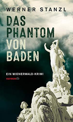 Buchseite und Rezensionen zu 'Das Phantom von Baden: Ein Wienerwald-Krimi (HAYMON TASCHENBUCH)' von  Werner Stanzl