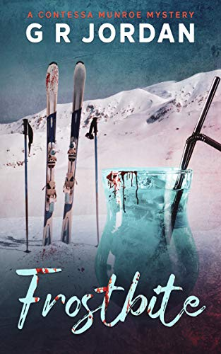 Frostbite: A Contessa Munroe Mystery (The Contessa Munroe Mysteries Book 2) by [G R Jordan]