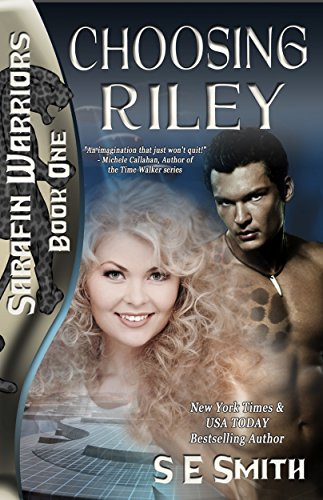 Choosing Riley: Science Fiction Romance (Sarafin Warriors Book 1)