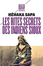 Les rites secrets des indiens sioux de Héhaka Sapa