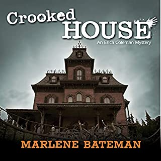 Crooked House     An Erica Coleman Mystery              By:                                                                                                                                 Marlene Bateman                               Narrated by:                                                                                                                                 Luone Ingram                      Length: 9 hrs and 6 mins     Not rated yet     Overall 0.0