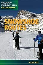 Snowshoe Routes: Colorado's Front Range (Colorado Mountain Club Guidebooks)