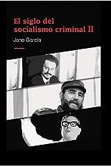 El siglo del socialismo criminal II: Segunda parte Versión Kindle