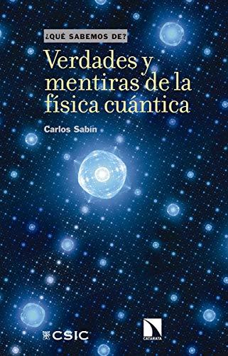 Verdades y mentiras de la física cuántica: 109 (Qué sabemos de)