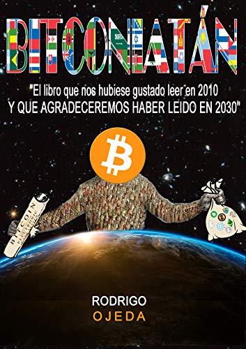 BITCONIATAN: El libro que nos hubiese gustado leer en 2010 y que agradeceremos haber leído en 2030