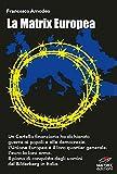 La Matrix Europea: Il piano di conquista del Cartello Finanziario in Italia.