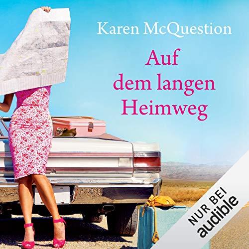 Auf dem langen Heimweg                   Autor:                                                                                                                                 Karen McQuestion                               Sprecher:                                                                                                                                 Sonngard Dressler                      Spieldauer: 10 Std. und 39 Min.     118 Bewertungen     Gesamt 4,3