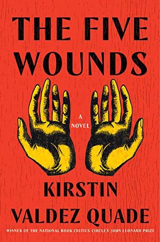 The Five Wounds: A Novel by [Kirstin Valdez Quade]