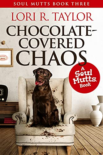 Chocolate-Covered Chaos (The Soul Mutts Series Book 3)