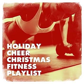Holiday Cheer Christmas Fitness Playlist