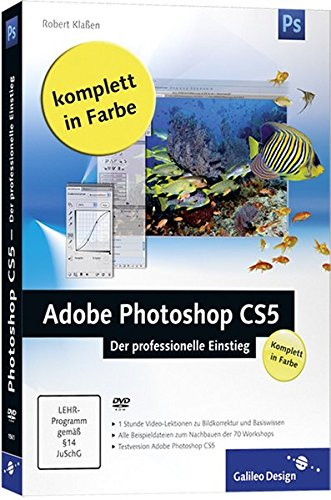 Adobe Photoshop CS5 – Der professionelle Einstieg (Galileo Design) - Partnerlink