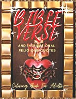 Bible Verses Coloring Book for Adults: Large Print Christian Coloring Book for Seniors, Women, Girls. Inspirational Religious Quotes, ... Words, A Perfect Gift for Adults and Teens
