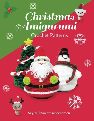 Christmas Amigurumi: Crochet Patterns Pattern Book
