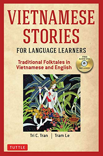 Vietnamese Stories for Language Learners: Traditional Folktales in Vietnamese and English Text (Free Audio Disc Included)
