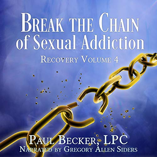 Couverture de Break the Chain of Sexual Addiction
