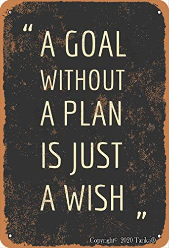 A Goal Without A Plan Is Just A Wish Tin 20X30 CM Vintage Look Decoration Plaque Sign for Home Kitchen Bathroom Farm Garden Garage Funny Wall Decor