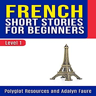 French Short Stories for Beginners: Level 1     Polyglot Resources - French              Auteur(s):                                                                                                                                 Adalyn Faure                               Narrateur(s):                                                                                                                                 Mounia Belgnaoui                      Durée: 1 h et 56 min     Pas de évaluations     Au global 0,0