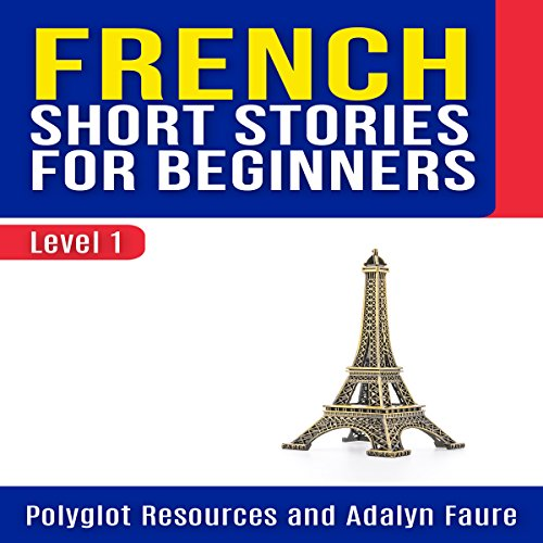 French Short Stories for Beginners: Level 1 audiobook cover art