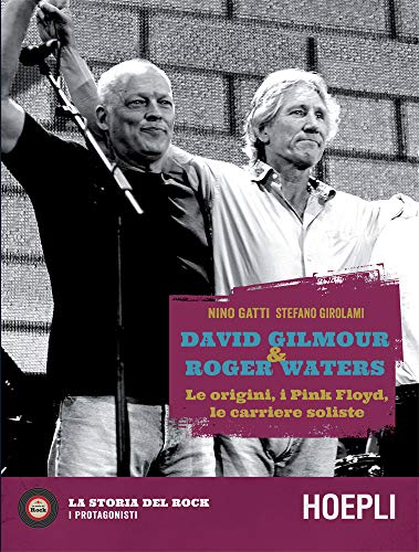 David Gilmour & Roger Waters: Le origini, i Pink Floyd, le carriere soliste
