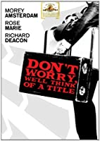 Don't Worry We'll Think of a Title [DVD]