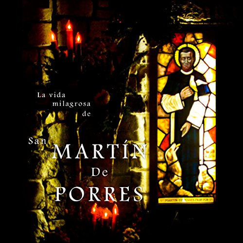 La Vida Milagrosa de San Martín de Porres [The Miraculous Life of Saint Martin de Porres] copertina