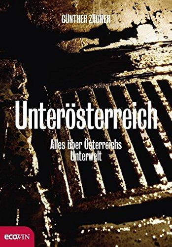 Unterösterreich: Alles über Österreichs Unterwelt