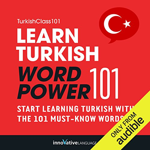 Learn Turkish - Word Power 101                   By:                                                                                                                                 Innovative Language Learning                               Narrated by:                                                                                                                                 TurkishClass101.com                      Length: 1 hr     11 ratings     Overall 3.7