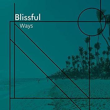 # Blissful Ways