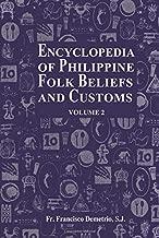Encyclopedia of Philippine Folk Beliefs and Customs: Volume 2