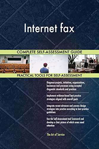 Internet fax All-Inclusive Self-Assessment - More than 660 Success Criteria, Instant Visual Insights, Comprehensive Spreadsheet Dashboard, Auto-Prioritized for Quick Results
