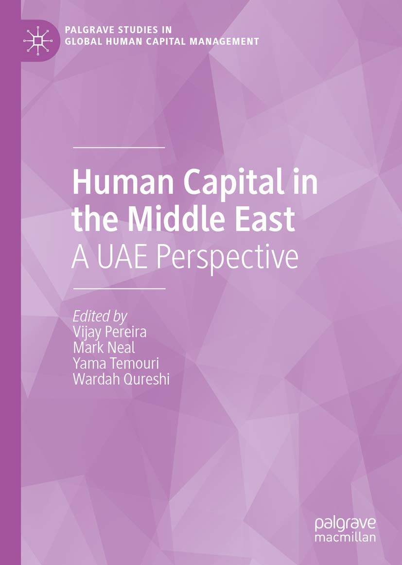 Human Capital in the Middle East: A UAE Perspective (Palgrave Studies in Global Human Capital Management)