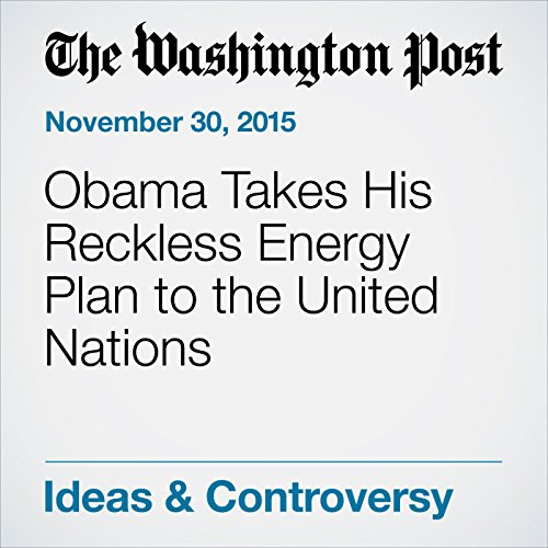 Obama Takes His Reckless Energy Plan to the United Nations audiobook cover art