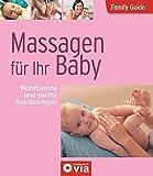 Massagen für Ihr Baby - Wohltuende und sanfte Berührungen: Family-Guide - Elternratgeber