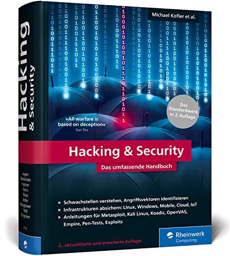 Hacking & Security: Das umfassende Hacking-Handbuch mit über 1.000 Seiten Profiwissen. 2., aktualisierte Auflage des IT-Standardwerks