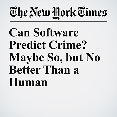 Can Software Predict Crime? Maybe So, but No Better Than a Human copertina
